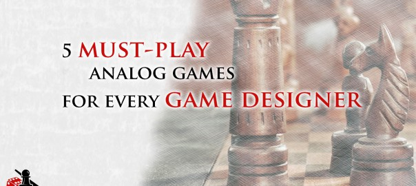 5 Must Play Analog Games for Every Designer