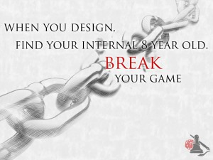 Break your game