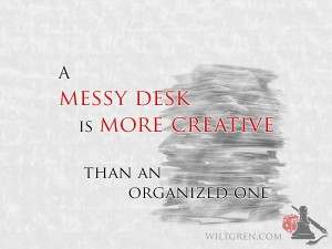 A messy desk is more creative