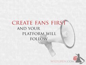 Create fans first