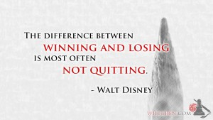 Winning is not quitting quote