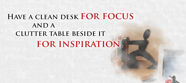 Clutter desk inspiration quote