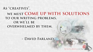 Come up with solutions, David Farland quote