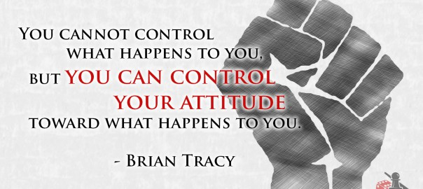 Control your attitude Brian Tracy quote