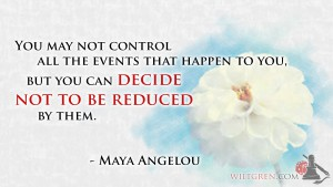 Letting go of control Maya Angelou quote