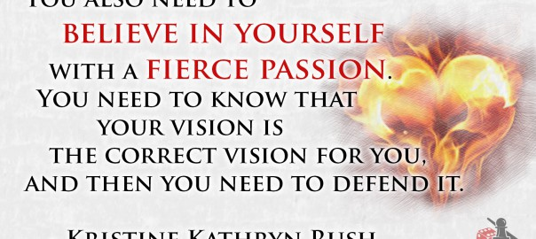 Believe in yourself - Kris Rush quote
