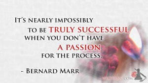 Success and Passion Bernard Marr quote