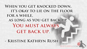 Always get back up, Kris Rush quote