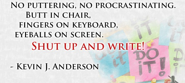Shut up and write, Kevin J. Anderson quote