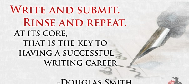 Write and submit, rinse and repeat, Douglas Smith quote