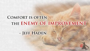 Comfort is the Enemy - Jeff Haden quote