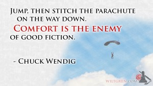 Comfort is the Enemy - Chuck Wendig quote