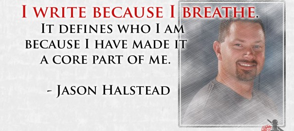 I write because I breathe, Jason Halstead quote