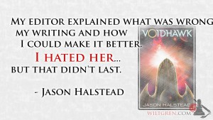 I hated my editor, Jason Halstead quote