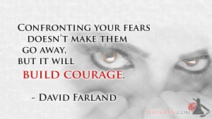 Courage and Fear quote - David Farland