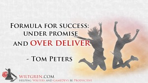 Over deliver - Tom Peters quote
