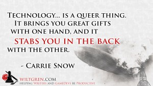 Technology Stabs You in the Back - Carrie Snow quote