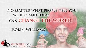 Ideas Robin Williams quote