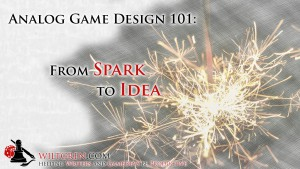 Analog Game Design 101: From Spark to Idea