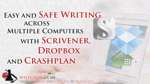 Easy and Safe Writing across Multiple Computers with Scrivener, Dropbox and Crashplan