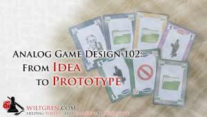 Analog Game Design 102: From Idea to Prototype