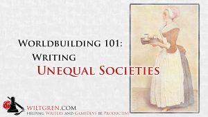 Worldbuilding: Writing Unequal Societies