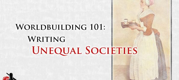 Worldbuilding: Writing Unequal Societies