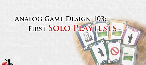 Analog Game Design: First Solo Playtests