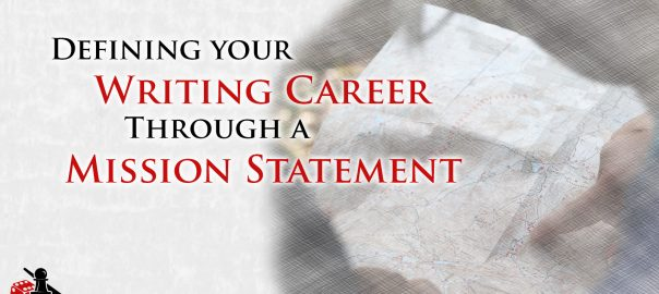Defining your Writing Career Through a Mission Statement