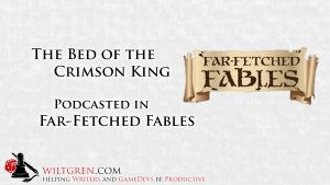 Bed of the Crimson King in Far-Fetched Fables